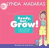 Ready, Set, Grow!, Lynda Madaras, 1557045879