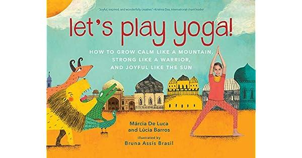Amazon.com: Lets Play Yoga!: How to Grow Calm Like a ...
