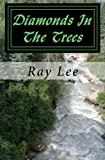 Diamonds in the Trees, Ray Lee, 1475144172