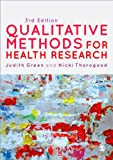 Qualitative Methods for Health Research, Green, Judith and Thorogood, Nicki, 1446253090