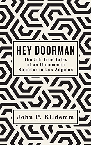 HEY DOORMAN: The 5th True Tales of an Uncommon Bouncer in Los Angeles