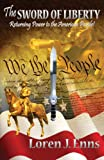 The Sword of Liberty, Loren / John Enns, 0615383882