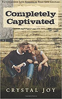 Book Completely Captivated: Heartfelt Love Stories about Real Couples