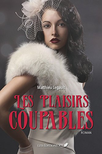 Les plaisirs coupables (French Edition)