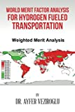 img - for World Merit Factor Analysis for Hydrogen Fueled Transportation book / textbook / text book