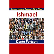 Lesser Known People of the Bible: Ishmael