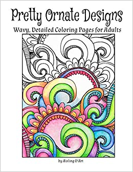 Amazon Com Pretty Ornate Designs Wavy Detailed Coloring Pages For Adults 9781517732059 D Art Aisling Books