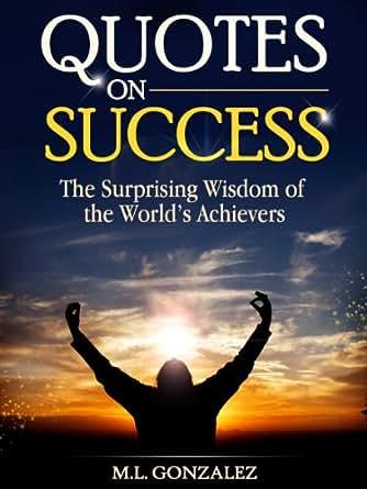 Amazon Quotes On Success Ebook M L Gonzalez Kindle Store