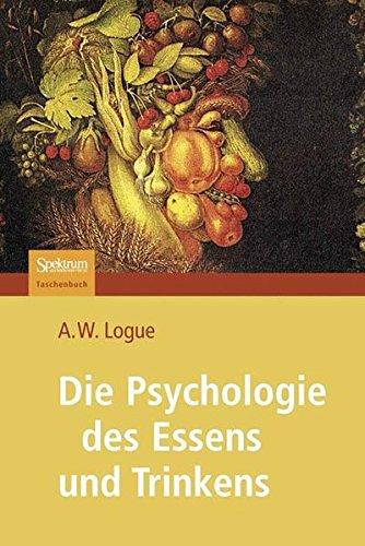 Die Psychologie des Essens und Trinkens: Herausgegeben und mit einem Vorwort versehen von Volker Pudel