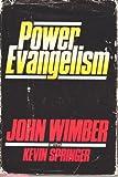 Power Evangelism, John Wimber and Kevin N. Springer, 0060695323