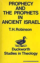 Prophecy and the prophets in ancient Israel (Studies in theology), Robinson, Theodore Henry