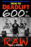 How To Deadlift 600 lbs. RAW: 12 Week Deadlift