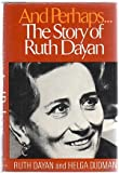 img - for And Perhaps. The Story of Ruth Dayan book / textbook / text book