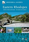 Eastern Rhodopes: Nestos, Evros and Dadia - Bulgaria and Greece (Crossbill Guides)