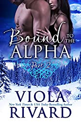 Bound to the Alpha: Part Two