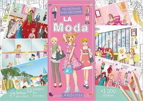 Mis escenas para decorar. LA MODA Larousse - Infantil/Juvenil - Castellano - A Partir De 5/6 Años: Amazon.es: Larousse Editorial, Stéphanie Lezziero: Libros