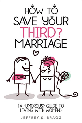 Wedding Anniversary Marriage a Humorous Guide To Living With Nobleworks Cards How To Save Your Third Marriage a Humorous Guide To Living With