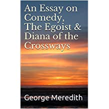 An Essay on Comedy, The Egoist & Diana of the Crossways