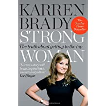 Strong Women: The Truth About Getting To The Top