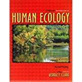Introduction to Human Ecology, Clark, George F., 0757534295