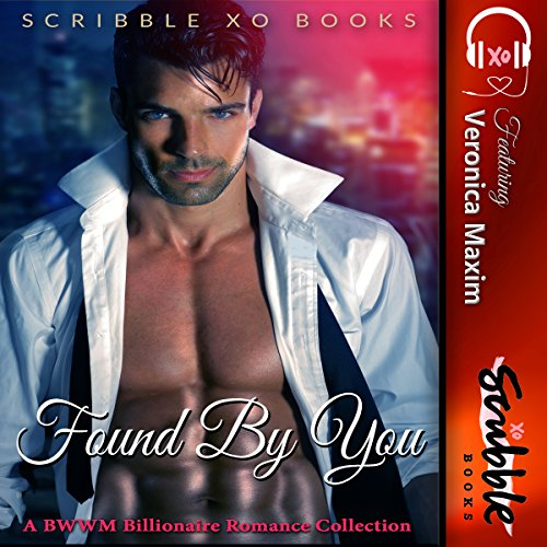 Found by You: A BWWM Interracial Billionaire Romance Collection by Scribble XO Books