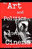 The Art and Politics of Bolivian Cinema, José Sánchez Herrero, 0810836254
