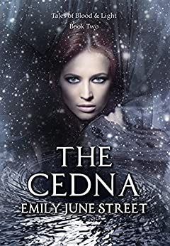 The Cedna (Tales of Blood & Light Book 2) by [Street, Emily June]