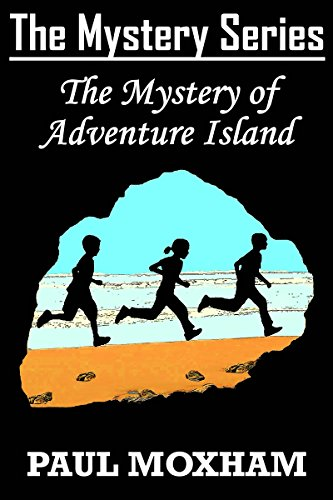The Mystery of Adventure Island (FREE BOOKS FOR KIDS CHILDREN MIDDLE GRADE MYSTERY ADVENTURE) (The Mystery Series Book 2)