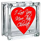 i love you more than chocolate - Lighted Glass Block - I Love You More Than Chocolate!
