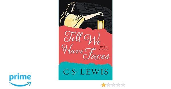 Till We Have Faces: A Myth Retold: Amazon.es: C. S. Lewis: Libros en idiomas extranjeros