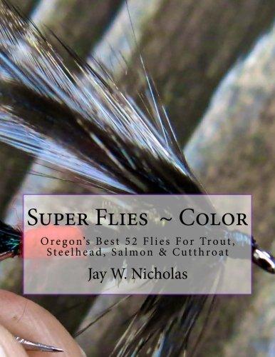 Steelhead Salmon Trout - Super Flies - Color: For Trout, Steelhead, Salmon & Cutthroat
