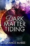 Dark Matter Tiding