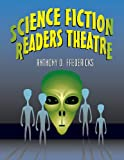 Science Fiction Readers Theatre, Anthony D. Fredericks, 1563089297