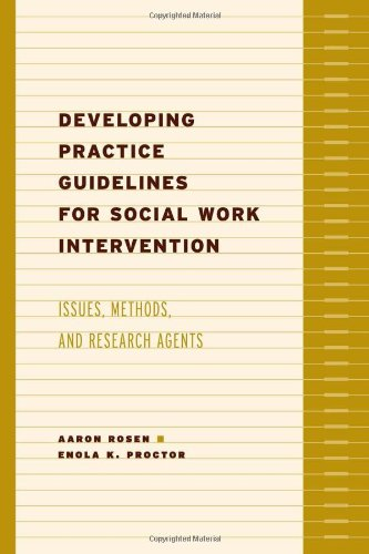 Developing Practice Guidelines for Social Work Intervention: Issues, Methods, and Research Agenda