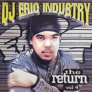 Dj Eric Industry The Return, Vol. 4 [Explicit]