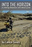 img - for Into the Horizon: A Lifelong Obsession with Motorcycles book / textbook / text book