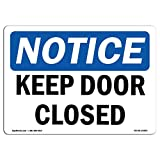 OSHA Notice Sign - Notice Keep Door Closed | Choose from: Aluminum, Rigid Plastic Or Vinyl Label Decal | Protect Your Business, Construction Site, Warehouse & Shop Area | Made in The USA