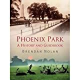 The Phoenix Park: A History and Guidebook