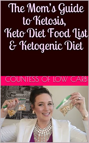 The Mom S Guide To Ketosis Keto Diet Food List Ketogenic Diet A