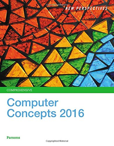 New Perspectives On Computer Concepts 2016, Comprehensive - Standalone Book