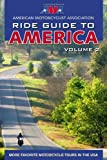 AMA Ride Guide to America Volume 2: More Favorite Motorcycle Tours in the USA