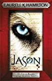 Jason (An Anita Blake, Vampire Hunter, novella) (Anita Blake, Vampire Hunter, Novels)