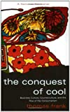 The Conquest of Cool, Thomas C. Frank, 0226260127