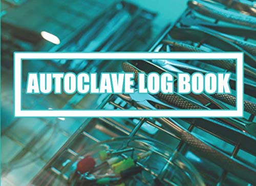 Autoclave Log Book: Sterilization operator notebook | Record daily, weekly, monthly and quarterly tests for all ultrasonic cleaners, washer disinfectors and autoclaves | 110 pages 8,2 x 6 inches