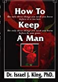 How to Keep a Man, Israel J. King, 1419662104