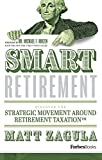 img - for Smart Retirement: Discover The Strategic Movement Around Retirement Taxation  book / textbook / text book
