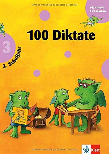 Die kleinen Lerndrachen: 100 Diktate 3. Klasse. RSR 2006