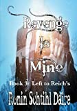 img - for Revenge Is Mine - Book 3: Left to Reich's (The Josef and Blair Series) (Volume 2) book / textbook / text book