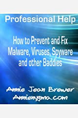 Professional Help: How to Prevent and Fix Malware, Viruses, Spyware and Other Baddies Kindle Edition