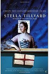 'Aristocrats: Caroline, Emily, Louisa and Sarah Lennox 1740 - 1832' New edition by Stella Tillyard (1995) Paperback